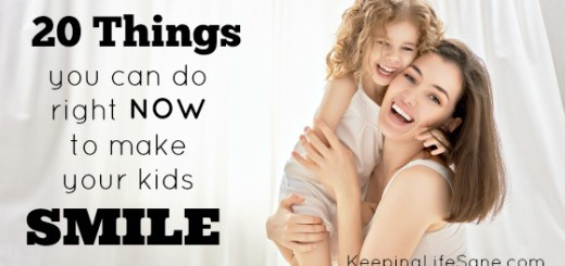 isn't it great when you see your kids smile? Here are 20 things you can do to make your kids smile RIGHT NOW! They are so easy!!