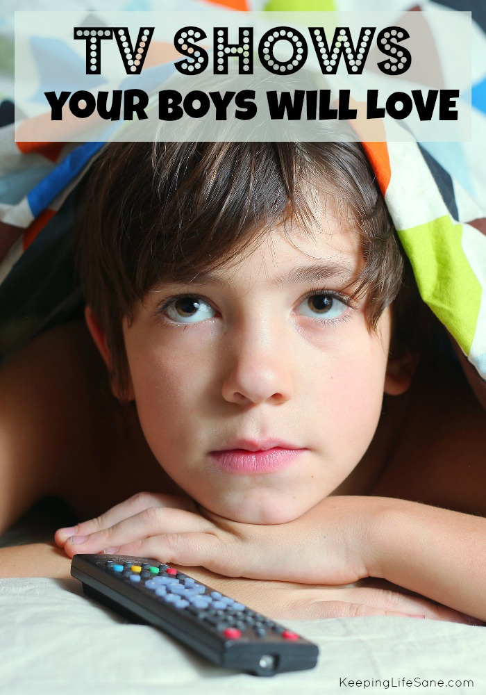 TV shows your boys (and girls) will love!