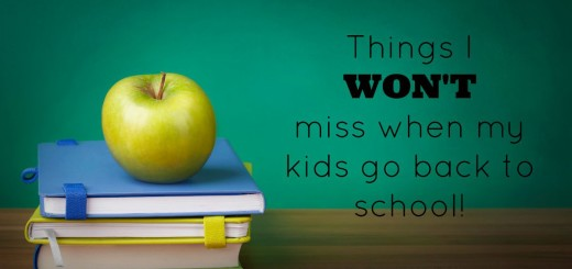 What moms WON'T miss when the kids go back to school