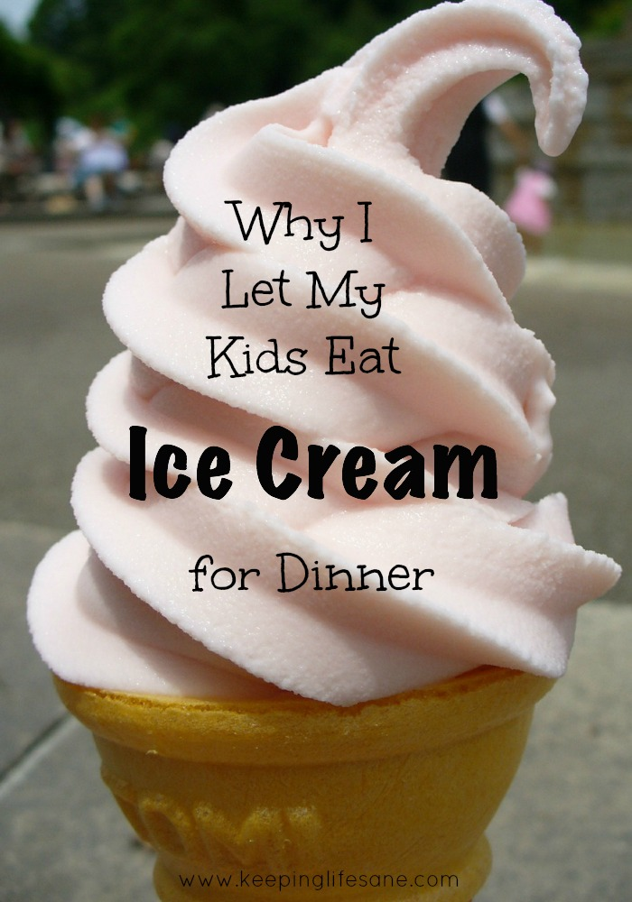 why I let my kids eat ice cream for dinner