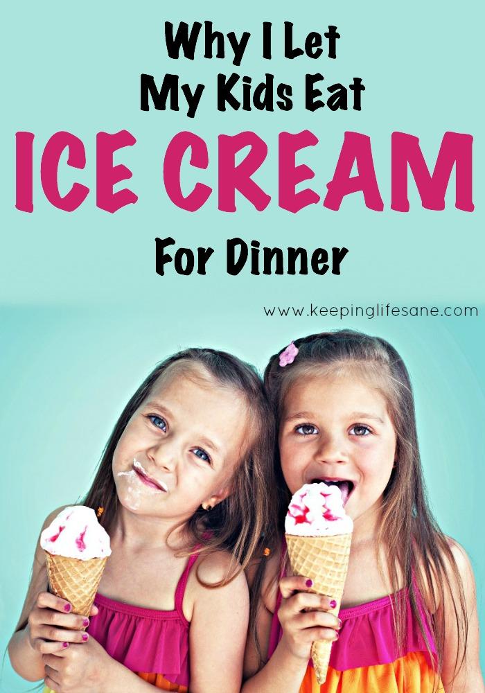 Why I let my kids eat ice cream for dinner.