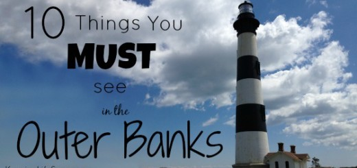 10 Things You MUST see in the Outer Banks