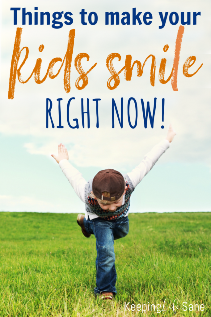 Isn't it great when you see your little ones smile? Here are 20 things you can do to make your kids smile RIGHT NOW! These are so easy!!