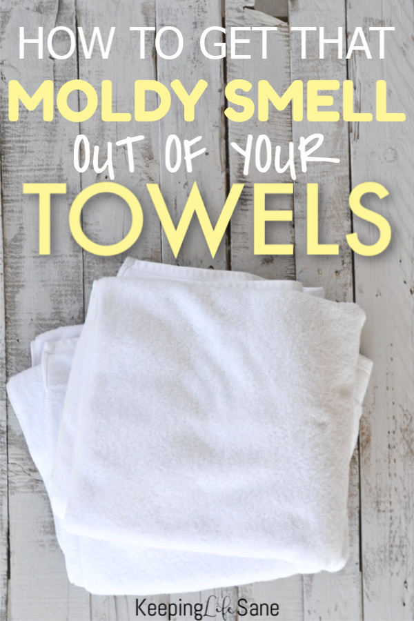 How to get the smell out of moldy towels - Keeping Life Sane
