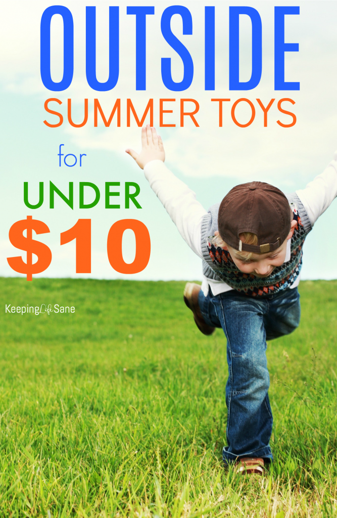 Here are some fun outside summer toys for your kids without spending a fortune! They're all under $10 and will keep your kids busy.