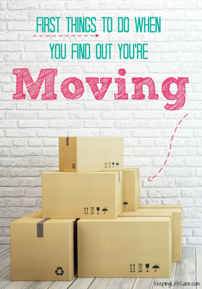 First things to do when you find out you're moving