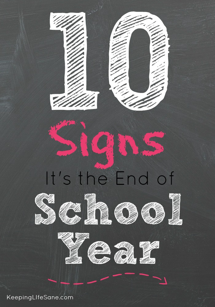 10 signs it s the end of the school year keeping life sane