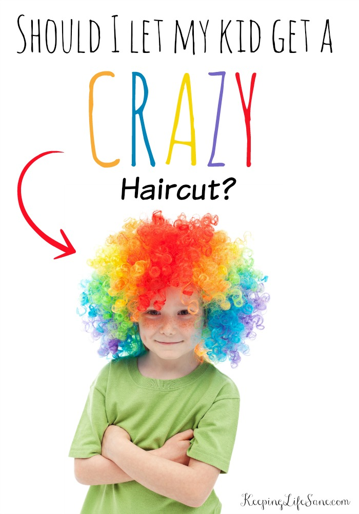 Should I let my kid get a CRAZY haircut?