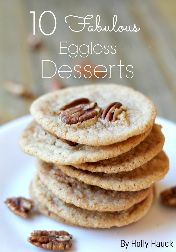 These 10 eggless desserts are the best. They're perfect for any occasion and I know you and your family will love them for a special treat.