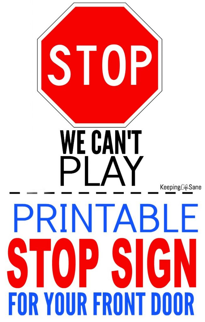 Here's a printable stop sign you can print out and tape to your door to let the neighborhood kids that YOUR kids can't play.