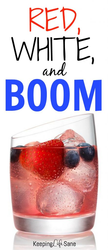 Here's the perfect drink for your summer BBQ: Red, White, and BOOM!!