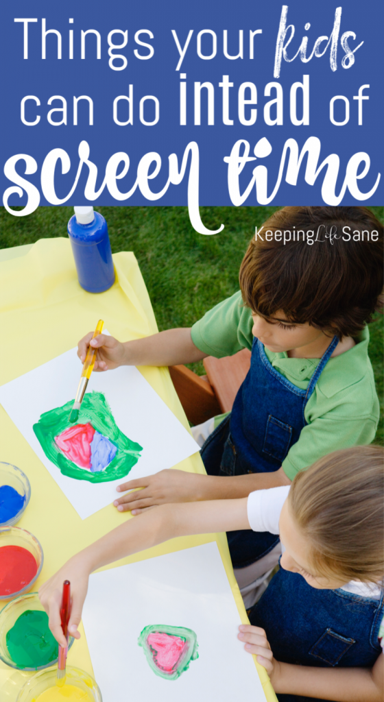 You've taken away screens, now what? I bet they're bored! Here are some fun things your kids can do instead of screen time.